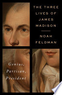 The Three Lives of James Madison Book