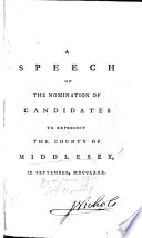 A Speech on the Nomination of Candidates to represent the County of Middlesex  in September  1780   By Sir W  Jones