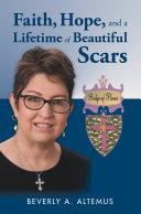 Faith  Hope  and a Lifetime of Beautiful Scars