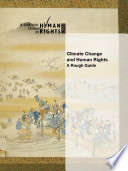 Climate Change and Human Rights: A Rough Guide
