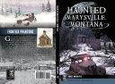 Haunted Marysville  Montana
