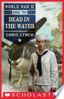 World War II Book 2: Dead in the Water