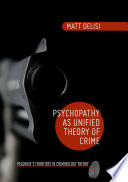 Psychopathy as Unified Theory of Crime Book