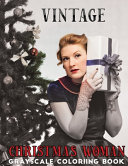 Vintage Christmas Woman Grayscale Coloring Book