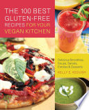 The 100 Best Gluten Free Recipes for Your Vegan Kitchen Book