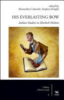 His Everlastin Bow. Italian Studies in Sherlock Holmes