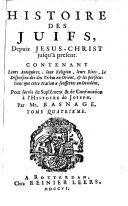 L'histoire et la religion des Juifs depuis Jesus-Christ jusqu'a present pour servir de suplement et de continuation a l'histoire de Joseph