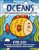 Oceans Coloring and Activity Book for Kids