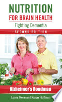 Nutrition for Brain Health  Fighting Dementia  Second Edition