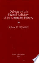 Debates On The Federal Judiciary A Documentary History Volume Iii 1939 2005