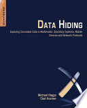 Data Hiding Exposing Concealed Data In Multimedia Operating Systems Mobile Devices And Network Protocols [Pdf/ePub] eBook