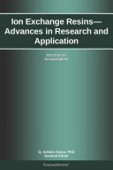 Ion Exchange Resins   Advances in Research and Application  2013 Edition
