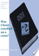 Was Christ crucified on a cross