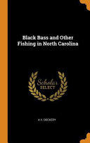 Black Bass and Other Fishing in North Carolina