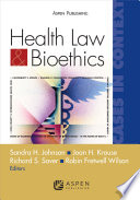 Health Law and Bioethics  : Cases in Context