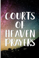 Courts of Heaven Prayers