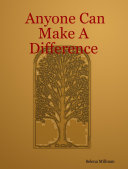 Anyone Can Make A Difference