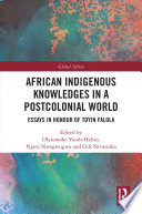 African Indigenous Knowledges In A Postcolonial World