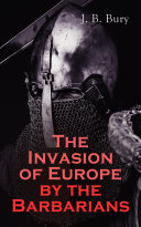 The Invasion of Europe by the Barbarians [Pdf/ePub] eBook