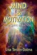 Mind & Motivation: The Spirit of Success