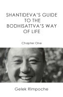 Guide to the Bodhisattva s Way of Life Volume 1