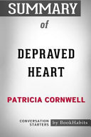 Summary of Depraved Heart by Patricia Cornwell  Conversation Starters