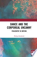 Dance and the Corporeal Uncanny