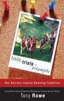 Trails, Trials and Triumphs