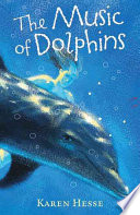 """""""The Music of Dolphins"""" by Karen Hesse"""