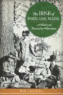 The Irish of Portland  Maine