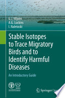 Stable Isotopes To Trace Migratory Birds And To Identify Harmful Diseases Book PDF