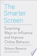 """The Smarter Screen: Surprising Ways to Influence and Improve Online Behavior"" by Shlomo Benartzi, Jonah Lehrer"