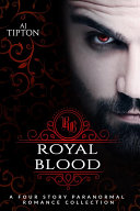 Royal Blood: A Four Story Paranormal Romance Collection