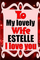 To My Lovely Wife ESTELLE I Love You