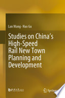 Studies On China S High Speed Rail New Town Planning And Development