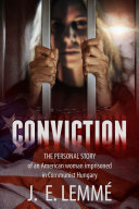 Conviction: The Personal Story of an American Housewife's Term in Prison in Communist Hungary [Pdf/ePub] eBook