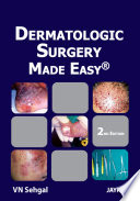 Dermatologic Surgery Made Easy   Book