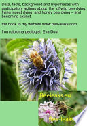 Data, facts, background and hypotheses with participatory actions about the of wild bee dying, flying insect dying and honey bee dying – and becoming extinct