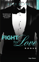 Fight For Love - tome 4 Rogue (Extrait offert)
