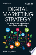 """Digital Marketing Strategy: An Integrated Approach to Online Marketing"" by Simon Kingsnorth"
