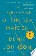 The Largesse of the Sea Maiden Denis Johnson Cover