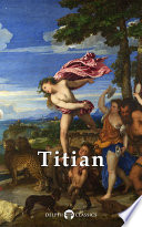 Delphi Complete Works of Titian (Illustrated)