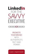 LinkedIn for the Savvy Executive