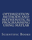 Optimization Methods and Mathematical Programming Using MATLAB Book