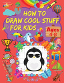 How to Draw Cool Stuff for Kids