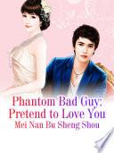Phantom Bad Guy  Pretend to Love You