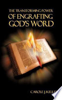 The Transforming Power of Engrafting God's Word