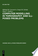 Computer Modelling in Tomography and Ill Posed Problems Book