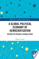 A Global Political Economy Of Democratisation