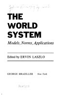 The World System  Models  Norms  Applications